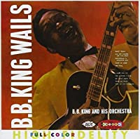 B.B. King Wails 2: Crown Series by B.B. & HIS ORCHESTRA KING (2003-05-03)