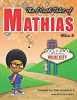 The Math Tales of Mathias: Value City: The Place Where Numbers Have Value - Volume 2 (Black & White)