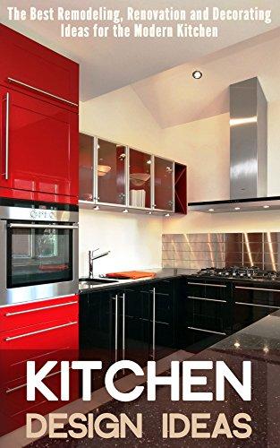 [Morrison, Debra]のKitchen Design Ideas: The Best Remodeling, Renovation And