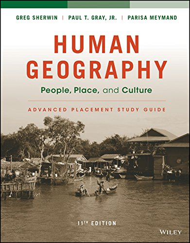 Download Human Geography: People, Place, and Culture, 11e Advanced Placement Edition (High School) Study Guide 1119119340