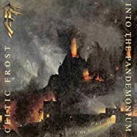 Into the Pandemonium by CELTIC FROST (2009-01-01)