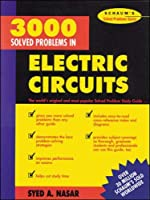 3000 Solved Problems in Electric Circuits (Schaum's Solved Problems)
