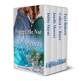 Forget Me Not Romances: Volume 5 by [Mayne, Debby, Mowery, Janelle, Reece, Colleen L., Roberts, Faye]