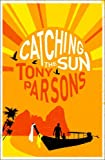 Catching the Sun. Tony Parsons