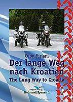 Der lange Weg nach Kroatien: Ein humoristische Reisebildertagebuch (MotorradSpuren)
