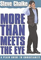More Than Meets the Eye: A Plain Guide to Christianity