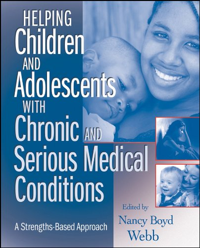 Download Helping Children and Adolescents with Chronic and Serious Medical Conditions: A Strengths-Based Approach 0470371390