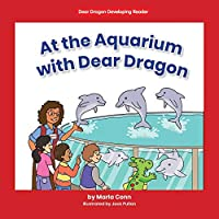 At the Aquarium With Dear Dragon (Dear Dragon Developing Readers, Level B)