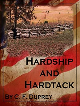 Hardship and Hardtack by [Duprey, C.F.]