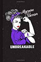 Migraine Warrior Unbreakable: Migraine Awareness Gifts Blank Lined Notebook Support Present For Men Women Purple Ribbon Awareness Month / Day Journal for Him Her