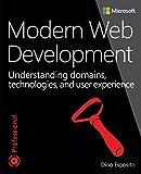 Modern Web Development: Understanding domains, technologies, and user experience (Developer Reference)