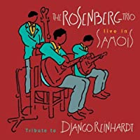 Live in Samois, Tribute to Django Reinhardt by THE ROSENBERG TRIO (2011-10-31)