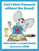 Can't Start Passover Without the Bread! (Moti the Mouse)