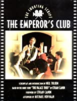 The Emperor's Club: The Shooting Script (Newmarket Shooting Script)