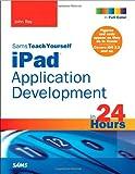 Sams Teach Yourself iPad Application Development in 24 Hours