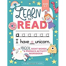 Learn to Read: A Magical Sight Words and Phonics Activity Workbook for Beginning Readers Ages 5-7: Reading Made Easy - Preschool, Kindergarten and 1st Grade