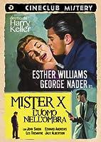 Mr. X - L'Uomo Nell'Ombra [Italian Edition]