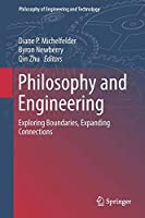Philosophy and Engineering: Exploring Boundaries, Expanding Connections (Philosophy of Engineering and Technology)