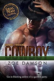 Cowboy (SEAL Team Alpha Book 3) by [Dawson, Zoe]