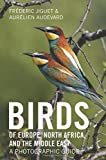 Birds of Europe, North Africa, and the Middle East: A Photographic Guide