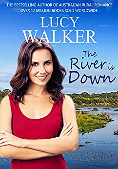 The River is Down: (An Australian Outback Romance) by [Walker, Lucy]