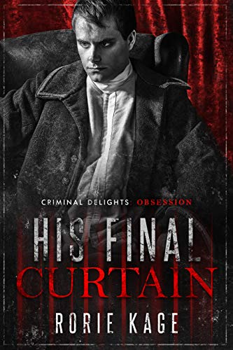 His Final Curtain: Obsession (Criminal Delights Book 16) (English Edition)