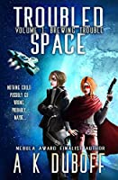 Troubled Space - Vol. 1 Brewing Trouble: A Comedic Space Opera Adventure