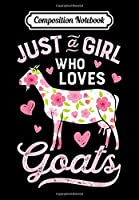 Composition Notebook: Just a Girl who Loves Goats T Goat Farmer Farm Women, Journal 6 x 9, 100 Page Blank Lined Paperback Journal/Notebook