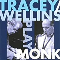 Tracy/Wellins Play Monk