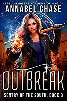 Outbreak: Spellslingers Academy of Magic (Sentry of the South Book 3) by [Chase, Annabel]