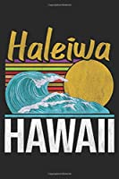 Haleiwa Hawaii: Hawaii Surfing Notebook Blank Line Family Journal Lined with Lines 6x9 120 Pages Checklist Record Book Take Notes Hawaii Paradise Planner Paper Christmas Gift for Hawaii Lover Hawaiian