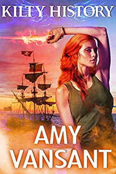 Kilty History: Time-Travel Urban Fantasy Thriller with a Killer Sense of Humor (Kilty Series Book 6) by [Vansant, Amy]