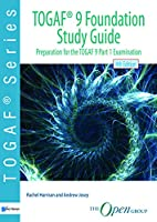 TOGAF ® 9 Foundation Study Guide – 4th Edition: Preparation for the TOGAF 9 Part 1 Examination (TOGAF series)