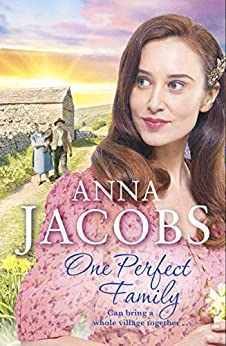 One Perfect Family: The final instalment in the uplifting Ellindale Saga (Ellindale Series Book 4) by [Jacobs, Anna]