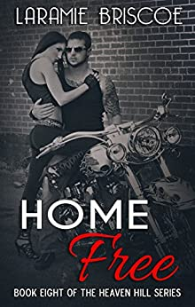 Home Free (Heaven Hill Book 8) by [Briscoe, Laramie]