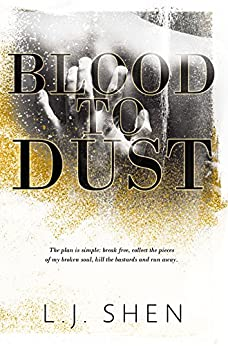 Blood to Dust by [Shen, L.J.]