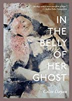 In the Belly of Her Ghost: A Memoir (LARB True Stories)