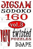 Jigsaw Sudoku: 160 Very Twisted Puzzles