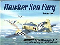 Hawker Sea Fury in Action (AIRCRAFT)