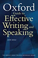 The Oxford Guide To Effective Writing & Speaking