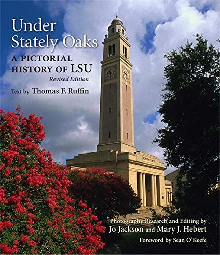 Download Under Stately Oaks: A Pictorial History of Lsu 080713211X