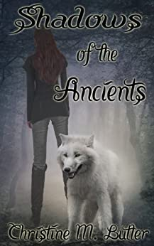 Shadows of the Ancients (The Ancients Series Book 1) by [Butler, Christine M.]