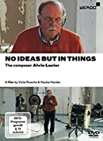 事物の中以外に観念なし ~ 作曲家アルヴィン・ルシエ (No Ideas But in Things / The composer Alvin Lucier / A film by Viola Rusche & Hauke Harder) [DVD] [輸入盤]