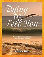 Dying to Tell You: A record of personal details and end of life planner