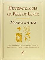 Histopatologia da Pele de Lever. Manual e Atlas