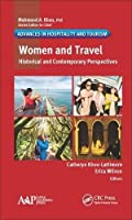 Women and Travel: Historical and Contemporary Perspectives (Advances in Hospitality and Tourism)