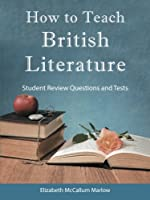 How to Teach British Literature: Student Review Questions and Tests