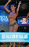 Sex Vacation in Thailand: How to get free and paid sex (English Edition)