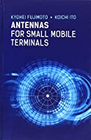 Antennas for Small Mobile Terminals (Artech House Antennas and Electromagnetics Analysis Library)