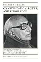 On Civilization, Power, and Knowledge: Selected Writings (Heritage of Sociology Series)